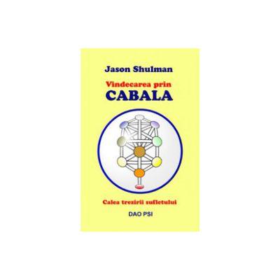 Vindecarea prin Cabala. Calea trezirii sufletului