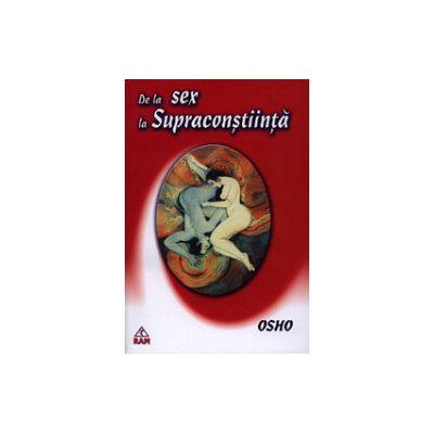 De la sex la supraconstiinta