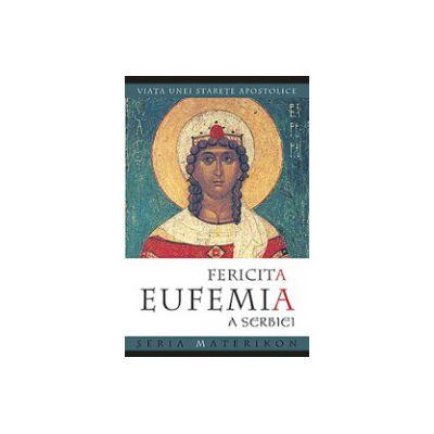 Fericita Eufemia a Serbiei. Viata unei starete apostolice