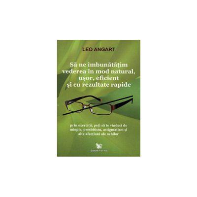 Cum îți poți îmbunătăți vederea (fără ochelari) - conform specialiștilor