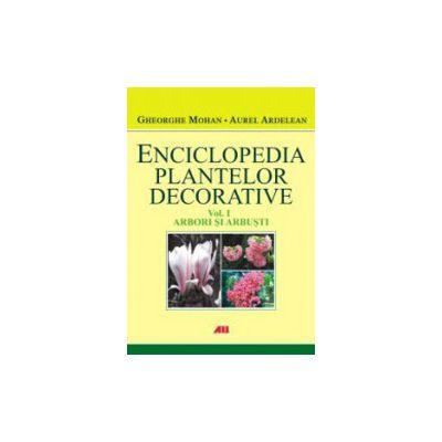 Enciclopedia plantelor decorative. Vol. 1. Arbori si arbusti