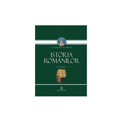 Istoria Românilor. Vol 1