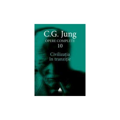 Civilizatia in tranzitie. Opere complete, vol. 10