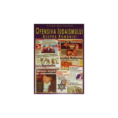 Ofensiva Iudaismului asupra Romaniei. Razboiul nevazut, vol. 2