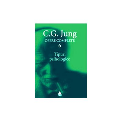 Tipuri psihologice. Opere complete, vol. 6