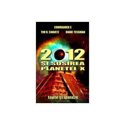 2012 si sosirea planetei X. Fapte si ipoteze