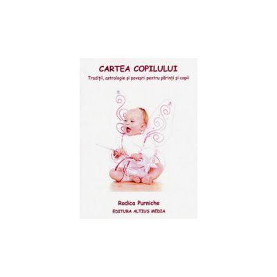 Cartea copilului. Traditii, astrologie si povesti pentru parinti si copii