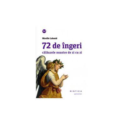 72 de ingeri, calauzele noastre de zi cu zi