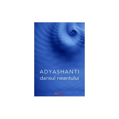 Dansul neantului - Adyashanti