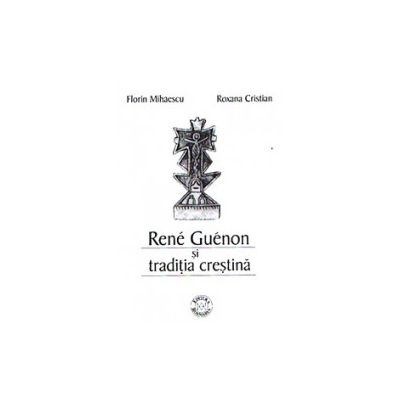 Rene Guenon si traditia crestina