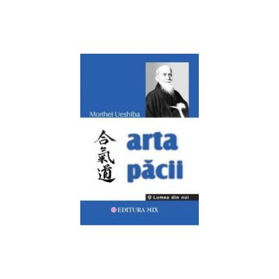 Arta pacii - Morihei Ueshiba