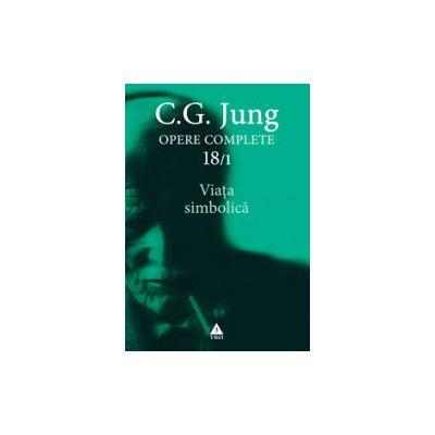 Viata simbolica, 18/1 - C. G. Jung
