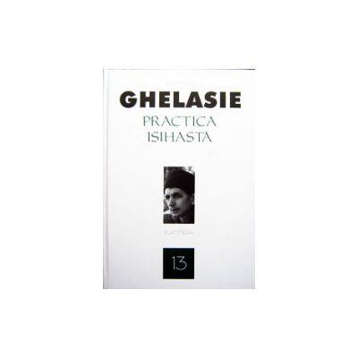 Practica isihasta - Ghelasie Gheorghe
