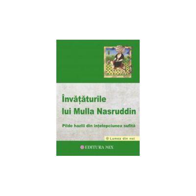 Invataturile lui Mulla Nasruddin. Pilde hazlii din intelepciunea sufita