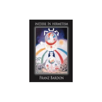Initiere in Hermetism - Franz Bardon