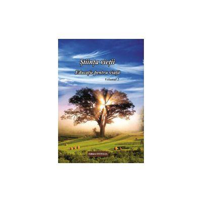 Stiinta vietii. Educatie pentru viata (vol. 2)