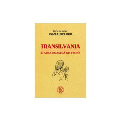 Transilvania - starea noastra de veghe