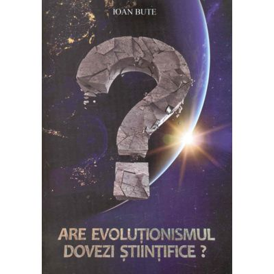 Are evolutionismul dovezi stiintifice?