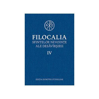 Filocalia sfintelor nevointe ale desavarsirii. Vol. 4