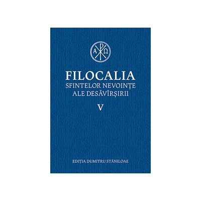 Filocalia sfintelor nevointe ale desavarsirii. Vol. 5 (editia cartonata)