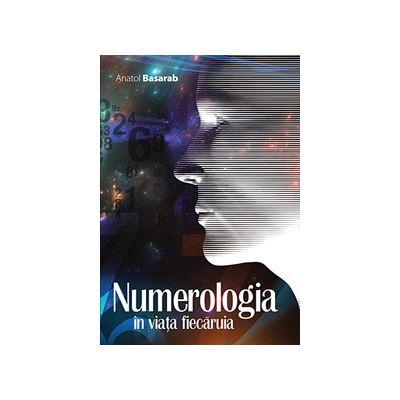 anatol basarab numerologia in viata fiecaruia