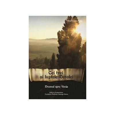 Drumul spre Vozia. Vol. II Cei trei si luptele Deralei