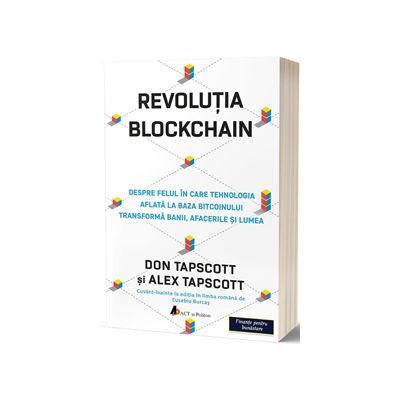 Revolutia Blockchain. Despre felul in care tehnologia aflata la baza bitcoinului transforma banii, afacerile si lumea