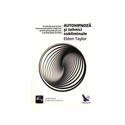 Autohipnoza si tehnici subliminale (CARTE + CD)