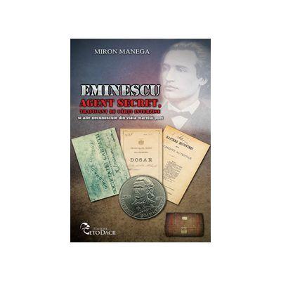 Eminescu Agent secret, traficant de carti interzise si alte necunoscute din viata marelui poet
