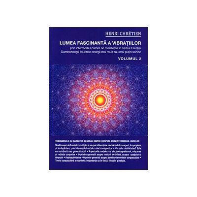 Lumea fascinanta a vibratiilor, volumul 2