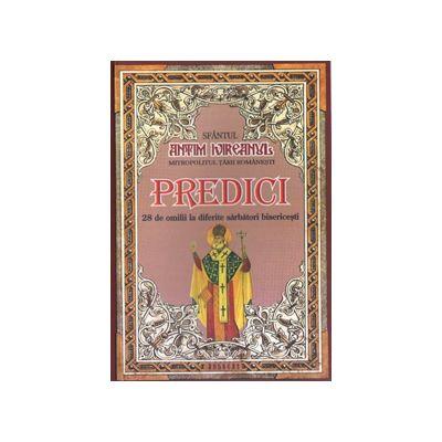 Predici. 28 de omilii la diferite sarbatori bisericesti