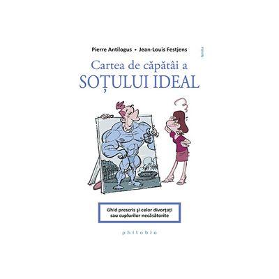 Cartea de capatai a sotului ideal - ghid prescris si celor divortati sau cuplurilor necasatorite