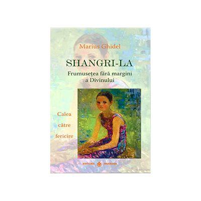 Shangri-La - frumusetea fara margini a Divinului - calea catre fericire