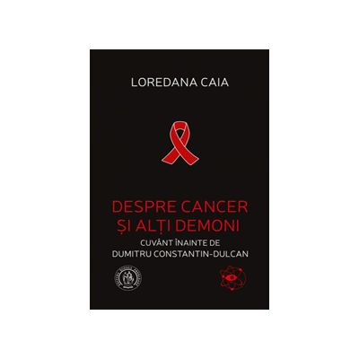 Despre cancer si alti demoni