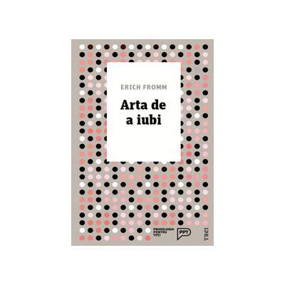 Arta de a iubi - Erich Fromm