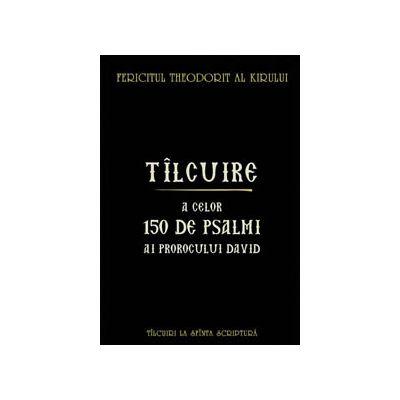 Talcuire a celor o suta cincizeci de psalmi ai Prorocului Imparat David
