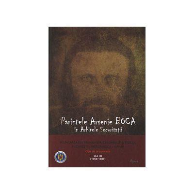 Parintele Arsenie Boca in arhivele securitatii - Vol. 3