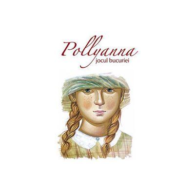 Pollyanna, jocul bucuriei volum 1