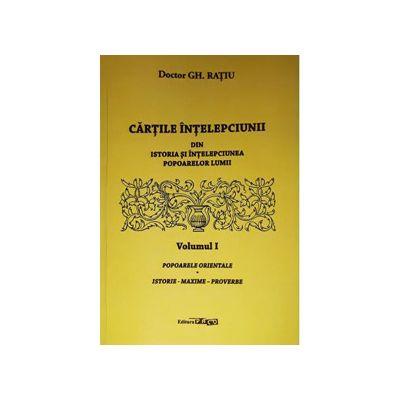 Cartile intelepciunii din istoria si intelepciunea popoarelor orientale Volumul 1