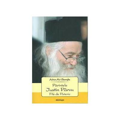 Parintele Justin Parvu. File de Pateric
