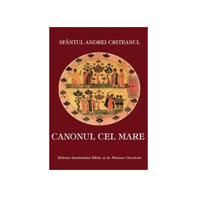 Canonul cel Mare - Sf. Andrei Criteanul