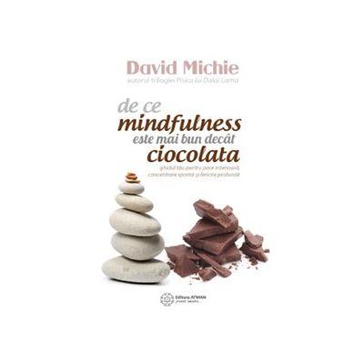 De ce mindfulness este mai bun decat ciocolata