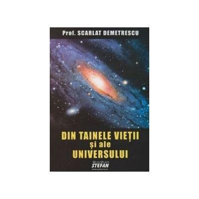 Din tainele vietii si ale universului