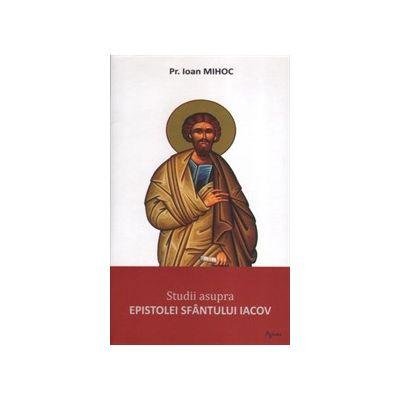 Studii asupra epistolei Sfantului Iacov
