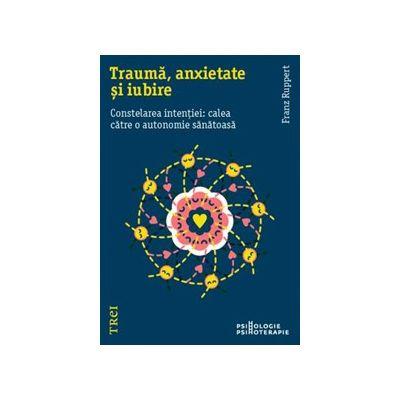 Trauma, anxietate si iubire