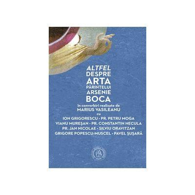 Altfel despre arta Parintelui Arsenie Boca