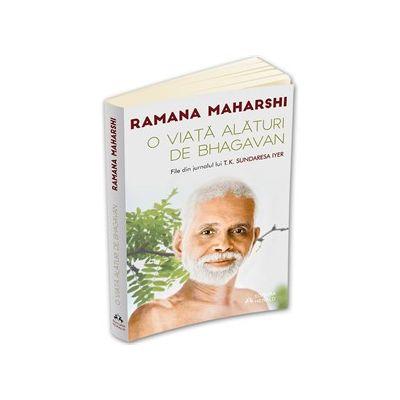 O viata alaturi de Bhagavan Ramana Maharshi - File din jurnalul lui T. K. Sundaresa Iyer