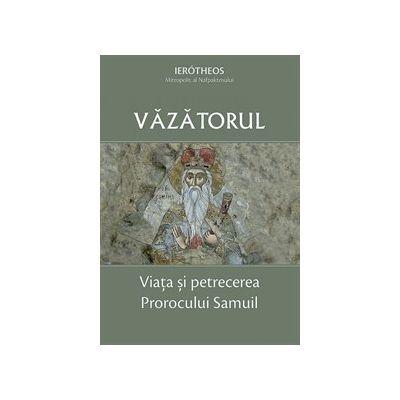 Vazatorul. Viata si petrecerea Prorocului Samuil