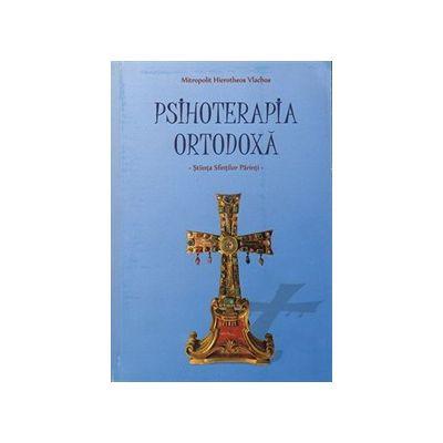 Psihoterapia ortodoxa. Stiinta Sfintilor Parinti