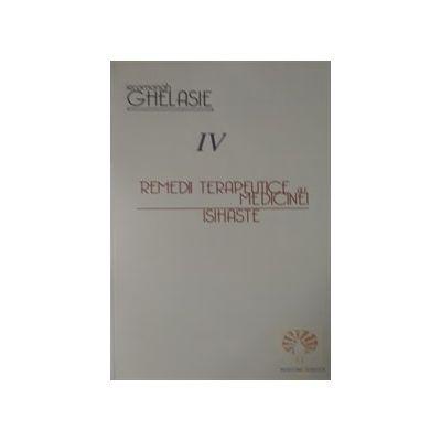 Remedii terapeutice ale medicinei isihaste. Vol. 4